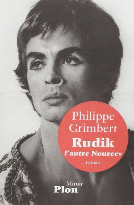 Rudik, l'autre Noureev de Philippe Grimbert, aux éditions Miroir Plon.